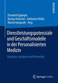 Dienstleistungspotenziale Und Geschäftsmodelle in Der Personalisierten Medizin