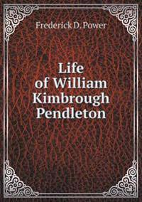 Life of William Kimbrough Pendleton