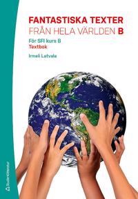 Fantastiska texter från hela världen B Elevpaket - Digitalt + Tryckt - Textbok