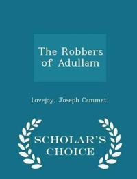 The Robbers of Adullam - Scholar's Choice Edition
