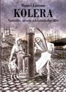 Kolera : samhället, idéerna och katastrofen 1834