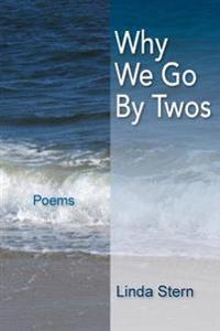 Why We Go by Twos: Poems