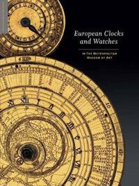 European Clocks and Watches in the Metropolitan Museum of Art