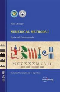 Numerical Methods I - Basis and Fundamentals
