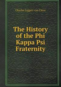 The History of the Phi Kappa Psi Fraternity