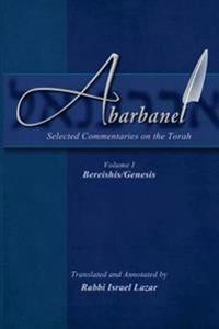 Abarbanel - Selected Commentaries on the Torah: Bereishis (Genesis)