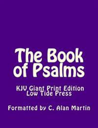 The Book of Psalms KJV Giant Print Edition: Low Tide Press Large Print