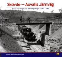 Skövde - Axvalls järnväg : banan över berget och dess omgivningar 1904-1961