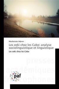 Les Eeki Chez Les Cabe: Analyse Sociolinguistique Et Linguistique