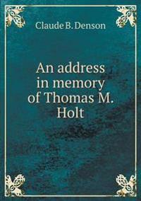 An Address in Memory of Thomas M. Holt
