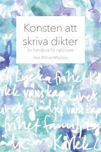 Konsten att skriva dikter: En handbok för nybörjare