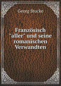 """Franzosisch """"Aller"""" Und Seine Romanischen Verwandten"""