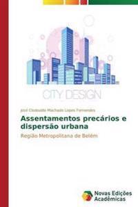Assentamentos Precarios E Dispersao Urbana