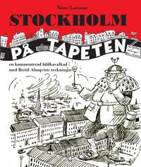 Stockholm på tapeten : En kommenterad bildkavalkad med Bertil Almqvists tec