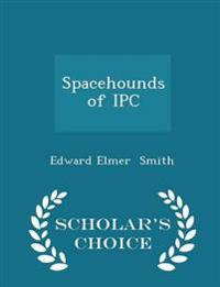 Spacehounds of Ipc - Scholar's Choice Edition