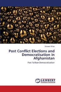 Post Conflict Elections and Democratisation in Afghanistan