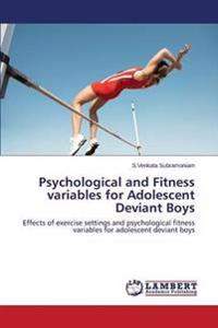 Psychological and Fitness Variables for Adolescent Deviant Boys