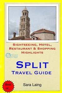 Split Travel Guide: Sightseeing, Hotel, Restaurant & Shopping Highlights