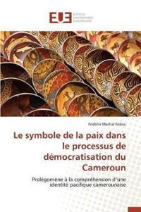 Le Symbole de la Paix Dans Le Processus de Democratisation Du Cameroun