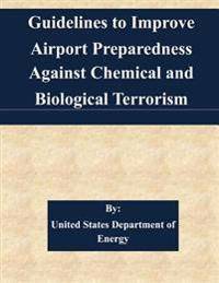 Guidelines to Improve Airport Preparedness Against Chemical and Biological Terrorism
