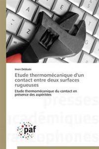 Etude Thermom�canique d'Un Contact Entre Deux Surfaces Rugueuses