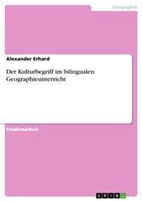 Der Kulturbegriff im bilingualen Geographieunterricht