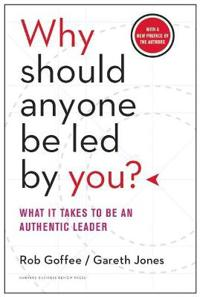 Why Should Anyone Be Led by You? With a New Preface by the Authors