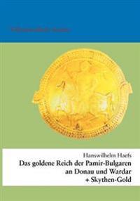Das goldene Reich der Pamir-Bulgaren an Donau und Wardar