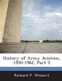 History of Army Aviation, 1950-1962, Part 5