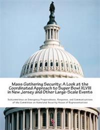 Mass Gathering Security: A Look at the Coordinated Approach to Super Bowl XLVIII in New Jersey and Other Large-Scale Events