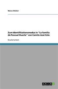 Zum Identifikationsmodus in La Familia de Pascual Duarte Von Camilo Jose Cela