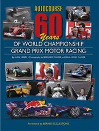 Autocourse 60 Years of World Championship Grand Prix Motor Racing