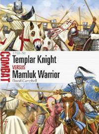 Templar Knight Vs Mamluk Warrior: 1218-50