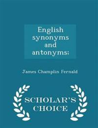 English Synonyms and Antonyms; - Scholar's Choice Edition