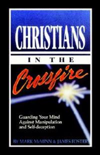Christians in the Crossfire: Guarding Your Mind Against Manipulation and Self-Deception