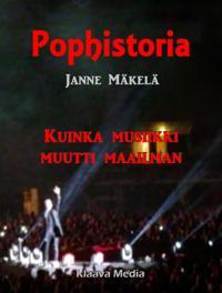 Pophistoria - Kuinka musiikki muutti maailman