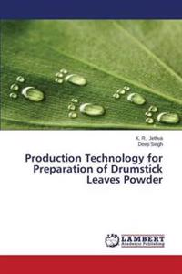 Production Technology for Preparation of Drumstick Leaves Powder