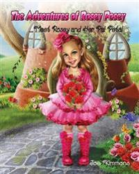 The Adventures of Rosey Posey: Meet Rosey and Her Pal Petal