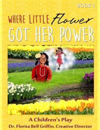 Where Little Flower Got Her Power: A Children's Play