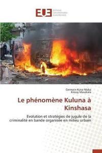 Le Phenomene Kuluna a Kinshasa
