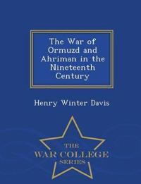 The War of Ormuzd and Ahriman in the Nineteenth Century - War College Series