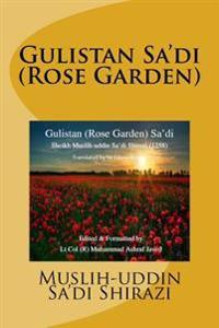 Gulistan Sa'di: Rose Garden of Sa'di