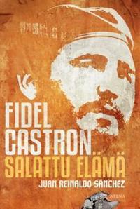 Fidel Castron salattu elämä