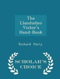 The Llandudno Vistor's Hand-Book - Scholar's Choice Edition