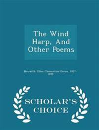 The Wind Harp, and Other Poems - Scholar's Choice Edition