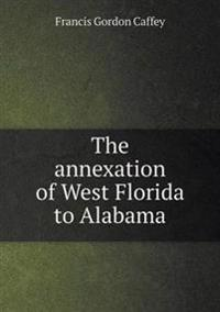 The Annexation of West Florida to Alabama