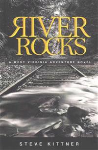 River Rocks: A West Virginia Adventure Novel