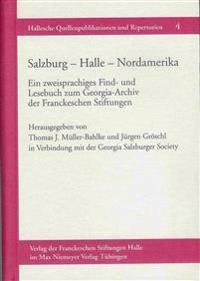 Salzburg - Halle - Nordamerika. Ein Zweisprachiges Find- und Lesebuch zum Georgia-Archiv der Franckeschen Stiftungen