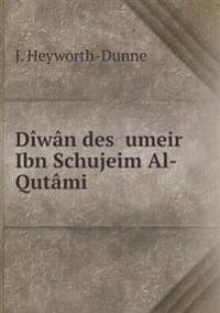 Diwan Des Umeir Ibn Schujeim Al-Qutami