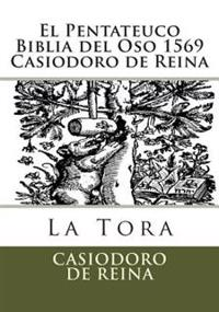 El Pentateuco Biblia del Oso 1569 Casiodoro de Reina
